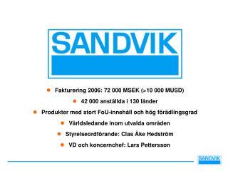 Fakturering 2006: 72 000 MSEK (>10 000 MUSD) 42 000 anställda i 130 länder