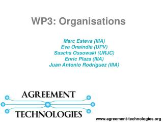 Marc Esteva (IIIA) Eva Onaindia (UPV) Sascha Ossowski (URJC) Enric Plaza (IIIA)