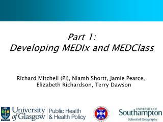 Part 1:  Developing MEDIx and MEDClass