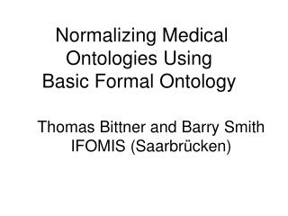 Thomas Bittner and Barry Smith  IFOMIS (Saarbr �cken)