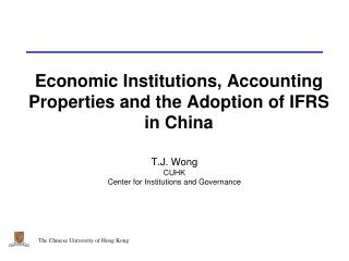 Economic Institutions, Accounting Properties and the Adoption of IFRS in China