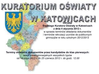 Decyzja ?l?skiego Kuratora O?wiaty w Katowicach z dnia 4 stycznia 2012 r.