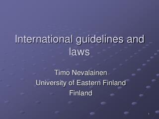 International guidelines and laws