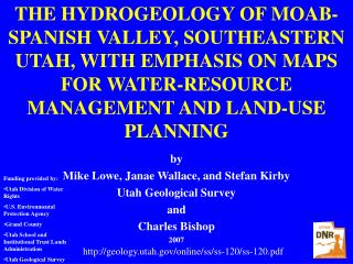 by Mike Lowe, Janae Wallace, and Stefan Kirby Utah Geological Survey and  Charles Bishop 2007