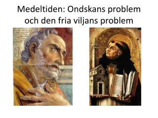 Medeltiden: Ondskans problem och den fria viljans problem