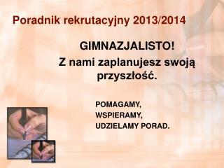 Poradnik rekrutacyjny 2013/2014