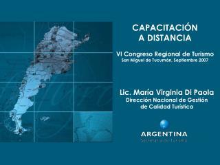 Lic. María Virginia Di Paola Dirección Nacional de Gestión  de Calidad Turística