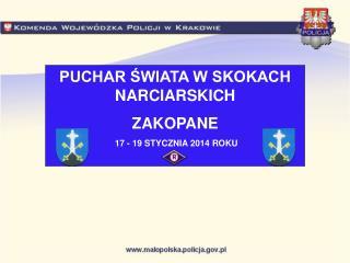 PUCHAR ŚWIATA W SKOKACH NARCIARSKICH ZAKOPANE  17 - 19 STYCZNIA 2014 ROKU