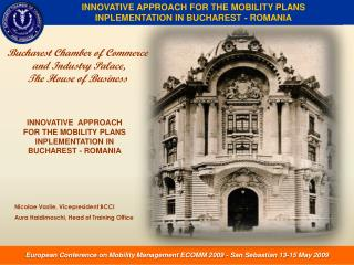 INNOVATIVE APPROACH FOR THE MOBILITY PLANS INPLEMENTATION IN BUCHAREST - ROMANIA