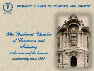 BUCHAREST  CHAMBER  OF  COMMERCE  AND  INDUSTRY