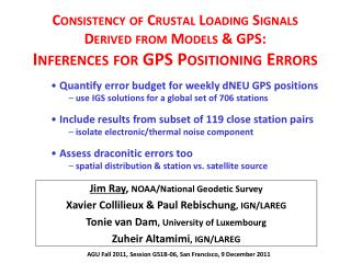 Jim Ray ,  NOAA/National Geodetic Survey Xavier Collilieux & Paul Rebischung , IGN/LAREG