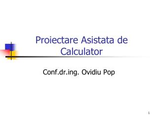 Proiectare Asistata de Calculator