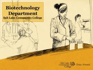 Biotechnology Department  Salt Lake Community College