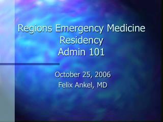Regions Emergency Medicine Residency Admin 101