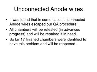 Unconnected Anode wires