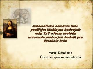Marek Doru šinec Číslicové spracovanie obrazu