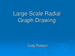 Large Scale Radial Graph Drawing
