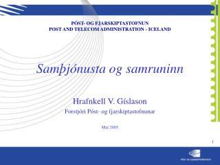 PÓST- OG FJARSKIPTASTOFNUN POST AND TELECOM ADMINISTRATION - ICELAND