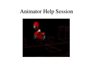 Animator Help Session