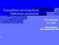 Kansallinen terveydenhuoltoprojekti: S hk inen potilaskertomus   HL7-syyskokous 26.11.2002   Ilkka Kunnamo ilkka.kunnamo