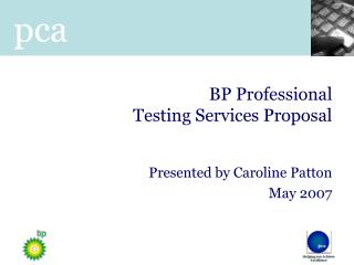 BP Professional  Testing Services Proposal