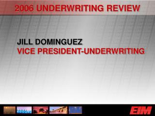 2006 UNDERWRITING REVIEW