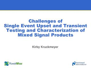 Challenges of  Single Event Upset and Transient Testing and Characterization of Mixed Signal Products