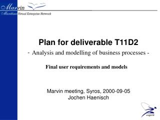 Plan for deliverable T11D2 - Analysis and modelling of business processes -