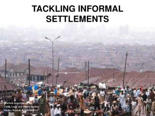 TACKLING INFORMAL SETTLEMENTS