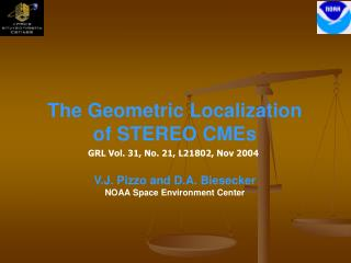 The Geometric Localization of STEREO CMEs GRL Vol. 31, No. 21, L21802, Nov 2004