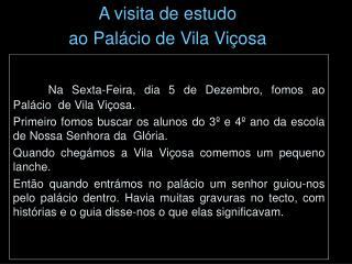 A visita de estudo  ao Palácio de Vila Viçosa