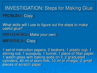 INVESTIGATION: Steps for Making Glue