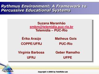 Rythmus Environment: A Framework to Percussive Educational Systems