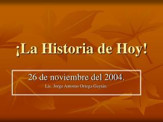¡La Historia de Hoy!