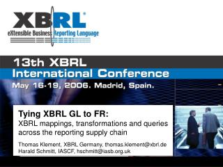 Tying XBRL GL to FR: XBRL mappings, transformations and queries  across the reporting supply chain