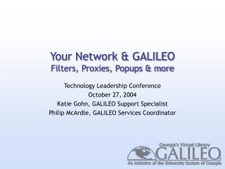 Your Network & GALILEO Filters, Proxies, Popups & more