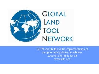 GLTN contributes to the implementation of pro poor land policies to achieve