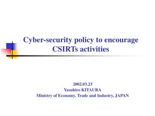 Cyber-security policy to encourage CSIRTs activities