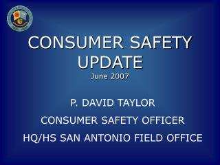 CONSUMER SAFETY UPDATE June 2007