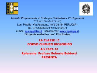 """Istituto Professionale di Stato per l ' Industria e l ' Artigianato """" CAVOUR-MARCONI """""""