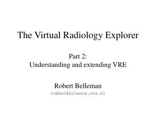 The Virtual Radiology Explorer Part 2: Understanding and extending VRE