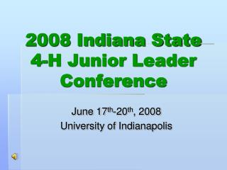 2008 Indiana State 4-H Junior Leader Conference
