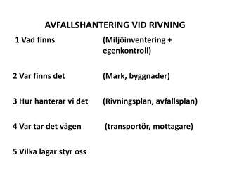 AVFALLSHANTERING VID  RIVNING 1 Vad finns ( Miljöinventering +  egenkontroll )