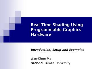 Real-Time Shading Using Programmable Graphics Hardware