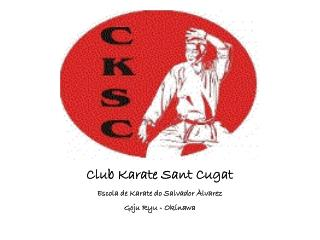 Club Karate Sant Cugat Escola de Karate do Salvador Àlvarez Goju Ryu - Okinawa
