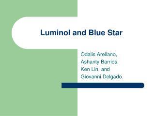 Luminol and Blue Star