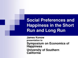 Social Preferences and Happiness in the Short Run and Long Run