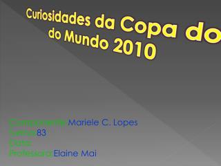 Curiosidades da Copa do  do Mundo 2010