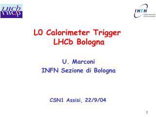 L0 Calorimeter Trigger  LHCb Bologna