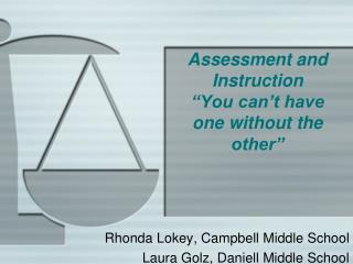 "Assessment and Instruction  ""You can't have one without the other"""